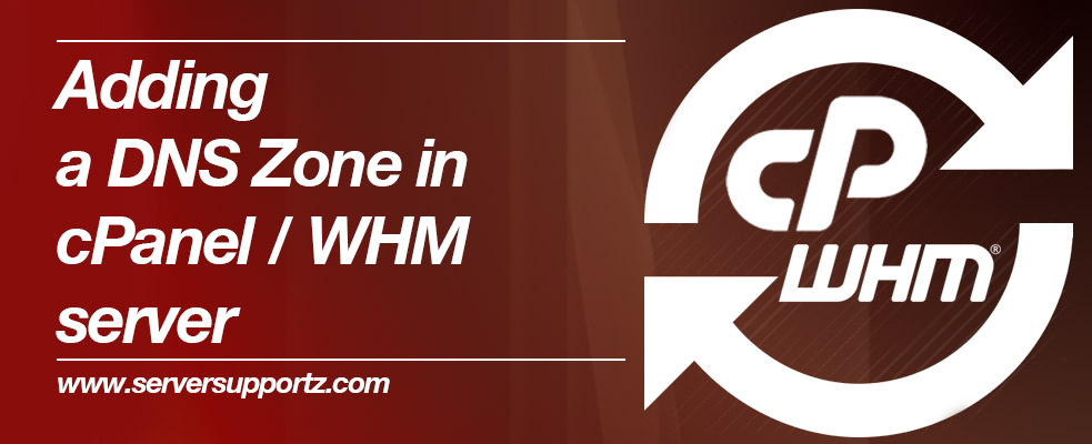 Adding a DNS Zone in cPanel/WHM Server